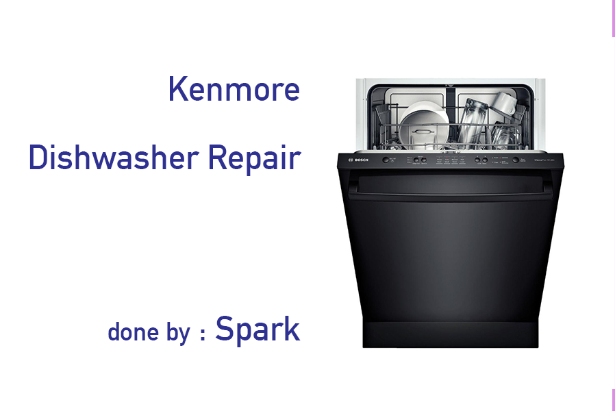Kenmore Dishwasher Repair Blog Spark Appliance Repair